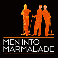 Men Into Marmalade | Men Into Marmalade