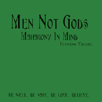 Men Not Gods | Mahagony In Mind