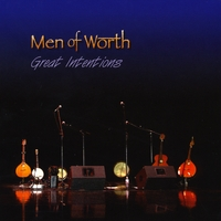Men of Worth | Great Intentions