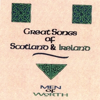Men of Worth | Great Songs of Scotland and Ireland
