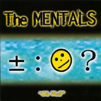 The Mentals | Oh Well