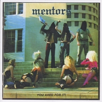 The Mentors | You Axed For It