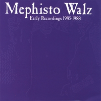 Mephisto Walz | Early Recordings 1985-1988