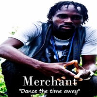 Merchant | Dance the Time Away