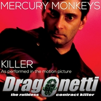 "Mercury Monkeys | Killer (from ""Dragonetti"" Motion Picture Soundtrack)"