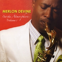 Merlon Devine | Set The Atmosphere, Vol. 1