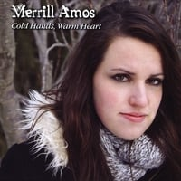 Merrill Amos | Cold Hands, Warm Heart
