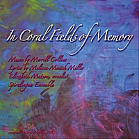 Merrill Collins | In Coral Fields of Memory (Female Vocal)