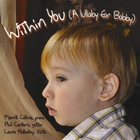 Merrill Collins | Within You (Lullaby for Bobby) [feat. Phil Cordaro & Laura Halladay]