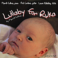 Merrill Collins | Lullaby for Ruka (feat. Phil Cordaro & Laura Halladay)