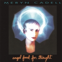 Meryn Cadell | Angel Food For Thought