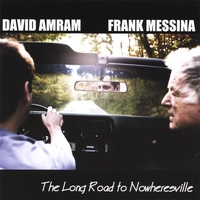 Frank Messina and David Amram | The Long Road To Nowheresville