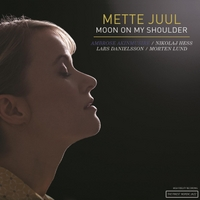 Mette Juul | Moon On My Shoulder