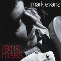 Mark Evans | Rain on the Roses