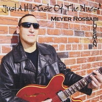 Meyer Rossabi | Just a Little taste of The Blues