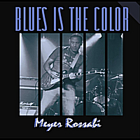 Meyer Rossabi | Blues Is the Color