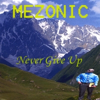 Mezonic | Never Give Up