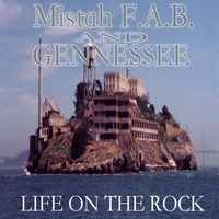 Mistah F.A.B. and Gennessee | Life On The Rock