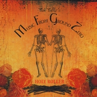 Music From Ground Zero | Holy Roller