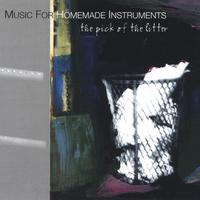 Music For Homemade Instruments | The Pick Of The Litter