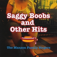 Manson Family Singers | Saggy Boobs and Other Hits