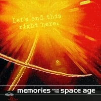 Memories from the Space Age | Let's End This Right Here
