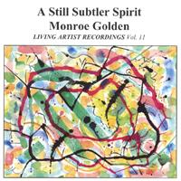 Monroe Golden : A Still Subtler Spirit