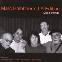 Marc Halbheer's LA Edition | Mood Swings (feat. Stacey Rowles, Frank Stazzeri & David Angel