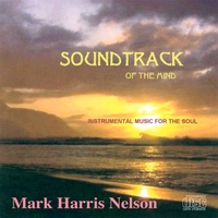 Mark Harris Nelson | Soundtrack of the Mind