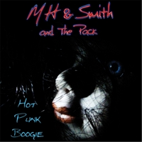 MH & Smith and the Pack | Hot Punk Boogie