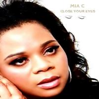 Mia C | Close Your Eyes