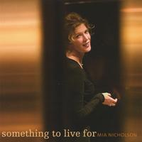 Mia Nicholson | Something to Live For