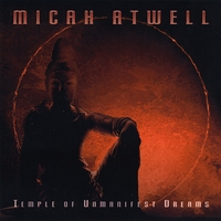 Micah Atwell | Temple of Unmanifest Dreams