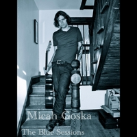 Micah Goska | The Blue Sessions