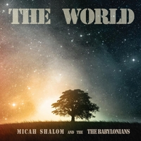 Micah Shalom & The Babylonians | The World