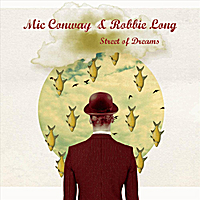 Mic Conway & Robbie Long | Street of Dreams