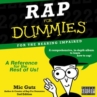 Mic Gutz | Rap for Dummies: For the Hearing Impaired