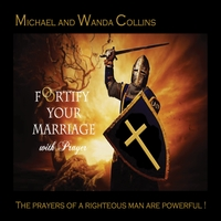 Michael and Wanda Collins | Fortify Your Marriage With Prayer