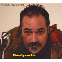 Michael's Jazz Quartet | Woody-N-Me