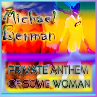 Michael Berman | Private Anthem of Some Woman