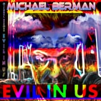 Michael Berman | Evil in Us