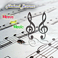 Michael Berman | Mouse and Music