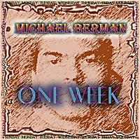 Michael Berman | One Week