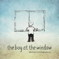Michael Cunningham Jnr | The Boy At the Window