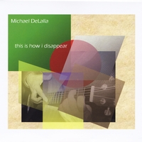 Michael Delalla | This Is How I Disappear