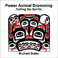 Michael Drake | Power Animal Drumming: Calling the Spirits