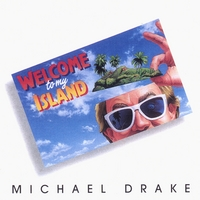Michael Drake | Welcome To My Island