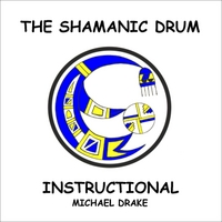 Michael Drake | The Shamanic Drum Instructional