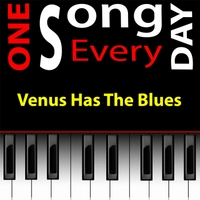 Michael Droste | Venus Has the Blues: One Song Every Day Project Song (#2 Jan. 2)