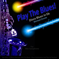 Michael Droste | Play the Blues! (Disco Blues in Eb) [for Alto Saxophone Players]